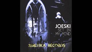 Joeski: Set In My Mind (Original Mix)