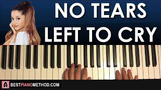 HOW TO PLAY - Ariana Grande - No Tears Left To Cry (Piano Tutorial Lesson)