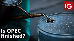 Is OPEC finished?
