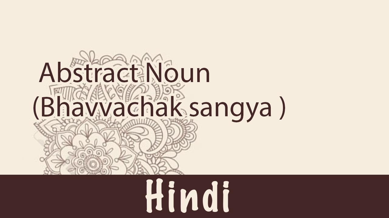 47. हिन्दी Language: Abstract Nouns (Bhav-vachak sangya ...