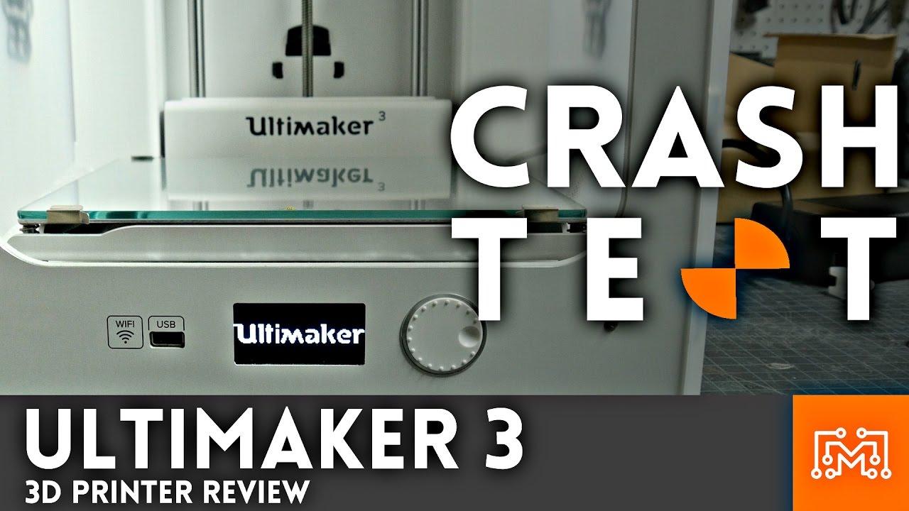 Ultimaker 3 Review Crash Test