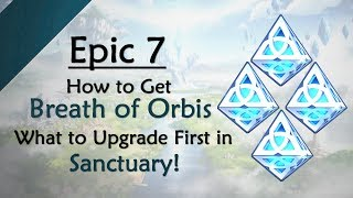[Guide] Epic 7 Breath of Orbis & Sanctuary - Everything You Need to Know!