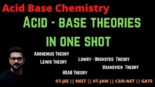 Acid Base Theories | Arrhenius Theory | Lewis theory | Lowry Bronsted Theory | HSAB Theory