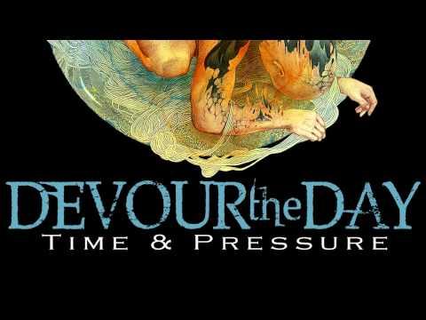 Devour the Day - Time & Pressure
