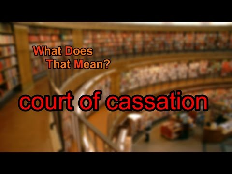 What does court of cassation mean?