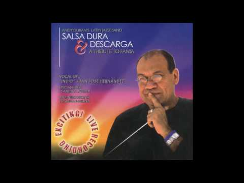 ANDY DURÁN: Salsa Dura & Descarga - A Tribute To FANIA All Stars.