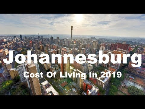 Cost Of Living In Johannesburg, South Africa In 2019, Rank 265th In The World