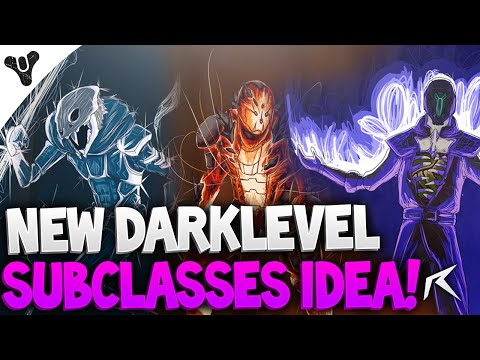 Destiny - Dark Level Subclasses Idea! | Exotics, New Supers & More!