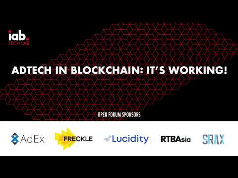 AdTech In Blockchain: It's Working  - Blockchain Working Group Update