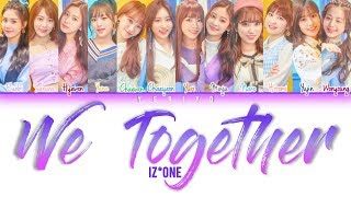 ................................................................................ artist: iz*one song: we together (iz*one ver.) (앞으로 잘 부탁해) album: 'color*iz'...