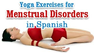 Exercise For Menstrual Disorders | Cramp Relief and Healthy Menstrual Cycle | Yoga In Spanish