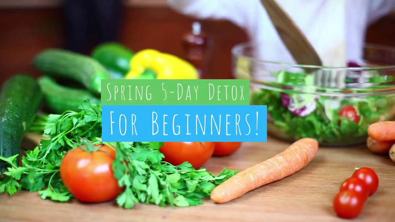 Spring 5-Day Detox for Beginners May 7-11, 2018