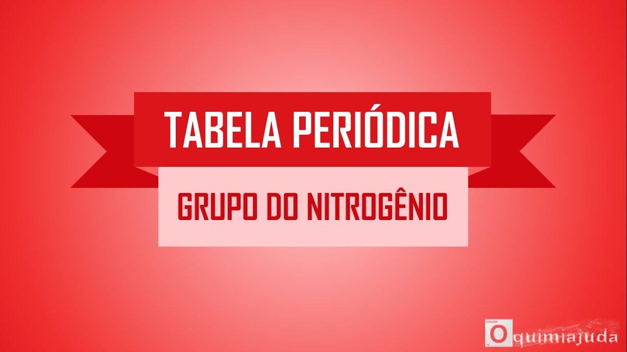 Conhecido Tabela Periódica - Grupo 05 - Grupo do Nitrogênio - YouTube TB33