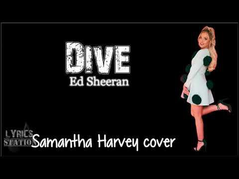 Lyrics: Ed Sheeran - Dive (Samantha Harvey Cover)