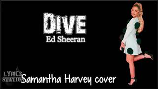 Video Lyrics: Ed Sheeran - Dive (Samantha Harvey cover) download MP3, 3GP, MP4, WEBM, AVI, FLV Maret 2018