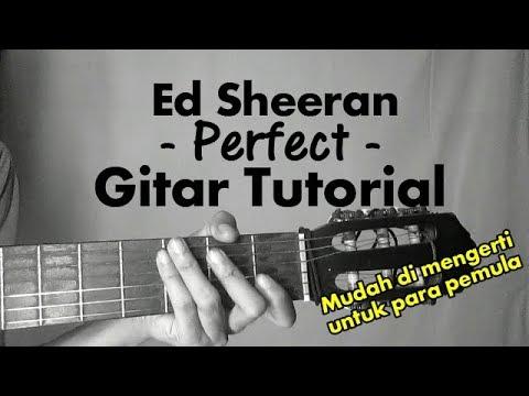 (Gitar Tutorial) ED SHEERAN - Perfect |Mudah & Cepat Dimengerti Untuk Pemula