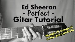(Gitar Tutorial) ED SHEERAN - Perfect  Mudah & Cepat dimengerti untuk pemula