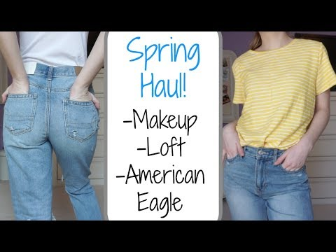 HUGE Spring Beauty Haul - Makeup, Loft + American Eagle Jeans!!!