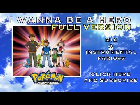 Pokémon Advanced - I Wanna be a Hero - FULL VERSION - ENGLISH OPENING HD STEREO