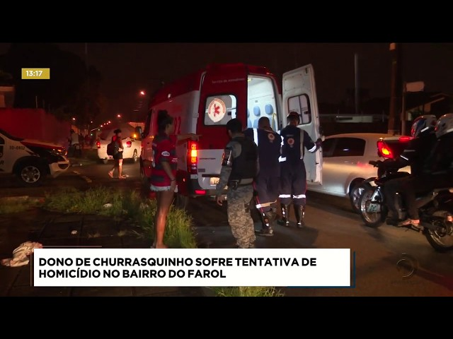 Dono de churrasquinho sofre tentativa de homicídio  no Farol