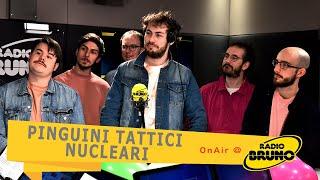 PINGUINI TATTICI NUCLEARI @ Radio Bruno