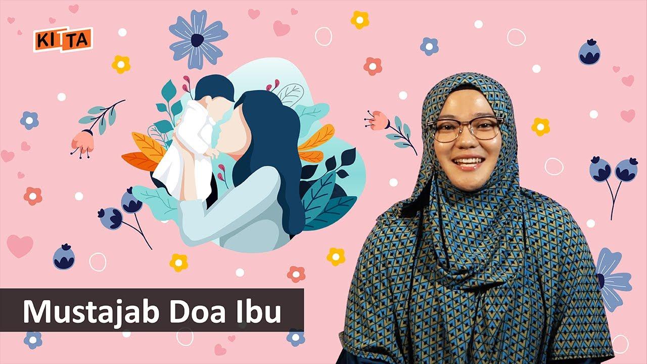 Mustajab Doa Seorang Ibu | KITTA Share - YouTube