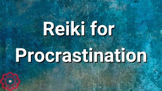 Reiki for Procrastination