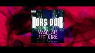 HORS PAIR - WALLAH J