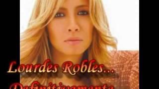 Lourdes Robles - Definitivamente