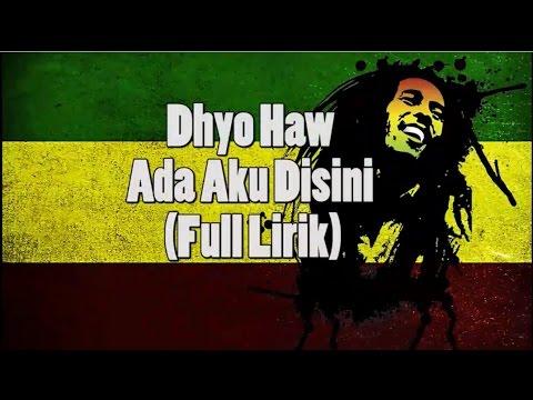 Dhyo Haw - Ada Aku Disini (Full Lirik)