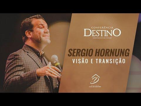 Conferência Destino - Sergio Hornung   Visão e Transição