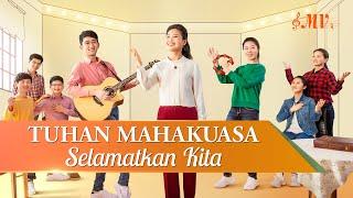Lagu Pujian Penyembahan 2020 - Tuhan Mahakuasa Selamatkan Kita(MV)