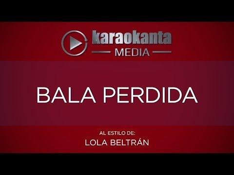 Karaokanta - Lola Beltrán - Bala perdida
