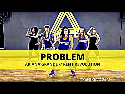 Problem  Ariana Grande  Dance Fitness  REFIT® Revolution