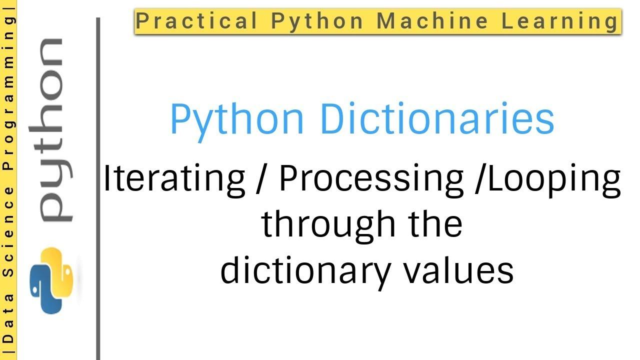 Python Dictionaries Tutorial 13 Iterating Processing Looping