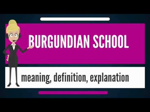 What is BURGUNDIAN SCHOOL? What does BURGUNDIAN SCHOOL mean? BURGUNDIAN SCHOOL meaning
