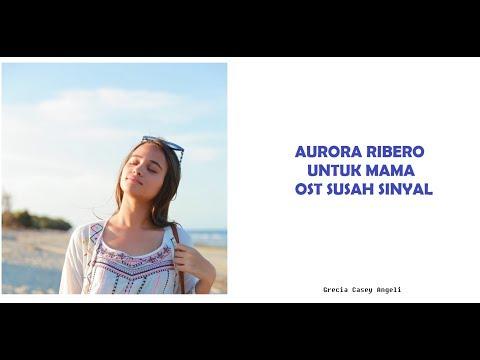 Aurora Ribero - Untuk Mama (Lirik)
