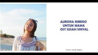 Download Aurora Ribero - Untuk Mama (Lirik) Mp3