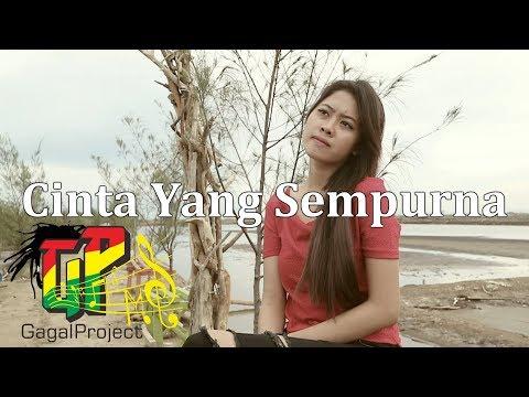 Cinta Yang Sempurna - Kangen Band (Reggae Cover By Gagal Project)