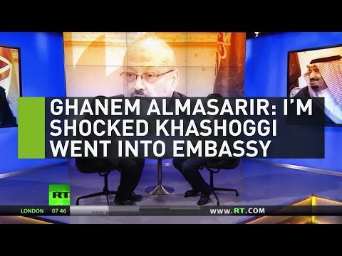 Ghanem Almasarir: I'm shocked Khashoggi went into embassy