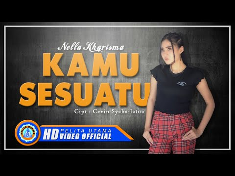 Nella Kharisma - KAMU SESUATU ( Official Music Video ) [HD]