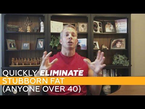 quickly-eliminate-stubborn-fat-(anyone-over-40)