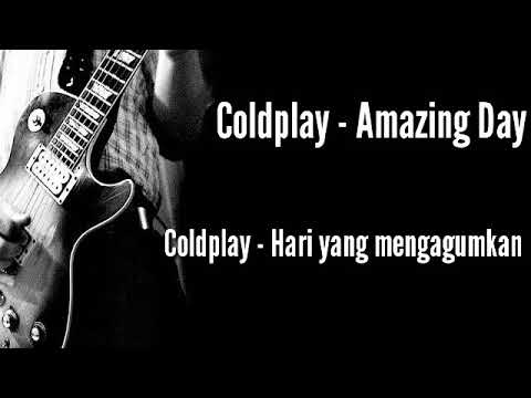 Coldplay - Amazing day (Lirik Dan Terjemahan)