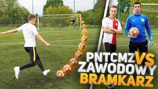 PNTCMZ vs Zawodowy BRAMKARZ!!