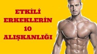 aşırı etkili erkeklerin 10 alışkanlığı