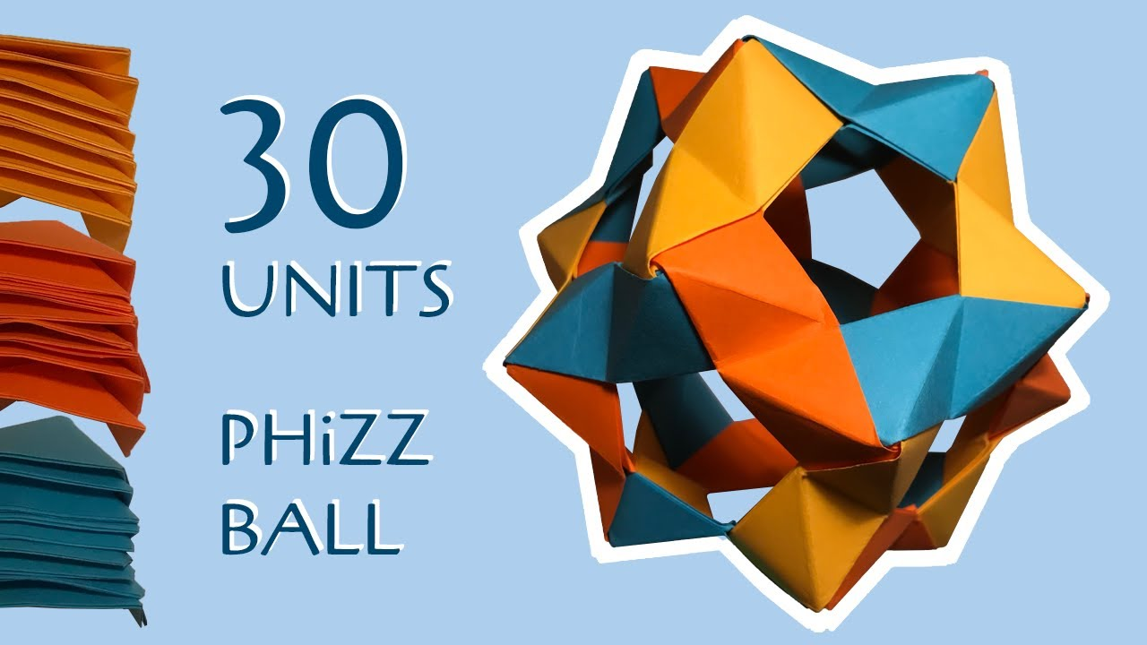 30 Unit PHiZZ Ball (modular Origami) : 3 Steps (with Pictures ... | 720x1280
