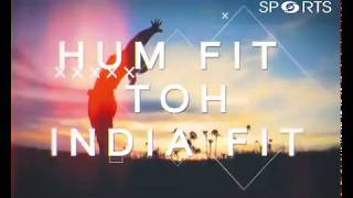 HUM FIT TO INDIA FIT- Ep 3