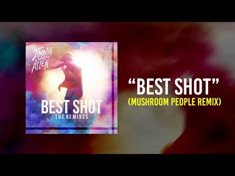 Jimmie Allen - Best Shot (Mushroom People Remix) [Official Audio]
