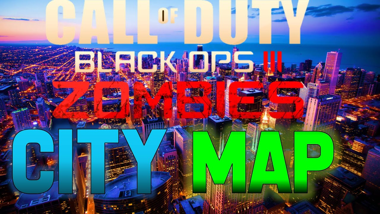 Black Ops  Zombies Big CITY Map Idea Black Ops  Zombies - Chicago map new york