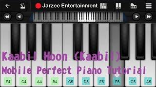 Download Hindi Video Songs - Kaabil Hoon (Kaabil), Jubin Nautiyal, Palak - Easy Mobile Perfect Piano Tutorial
